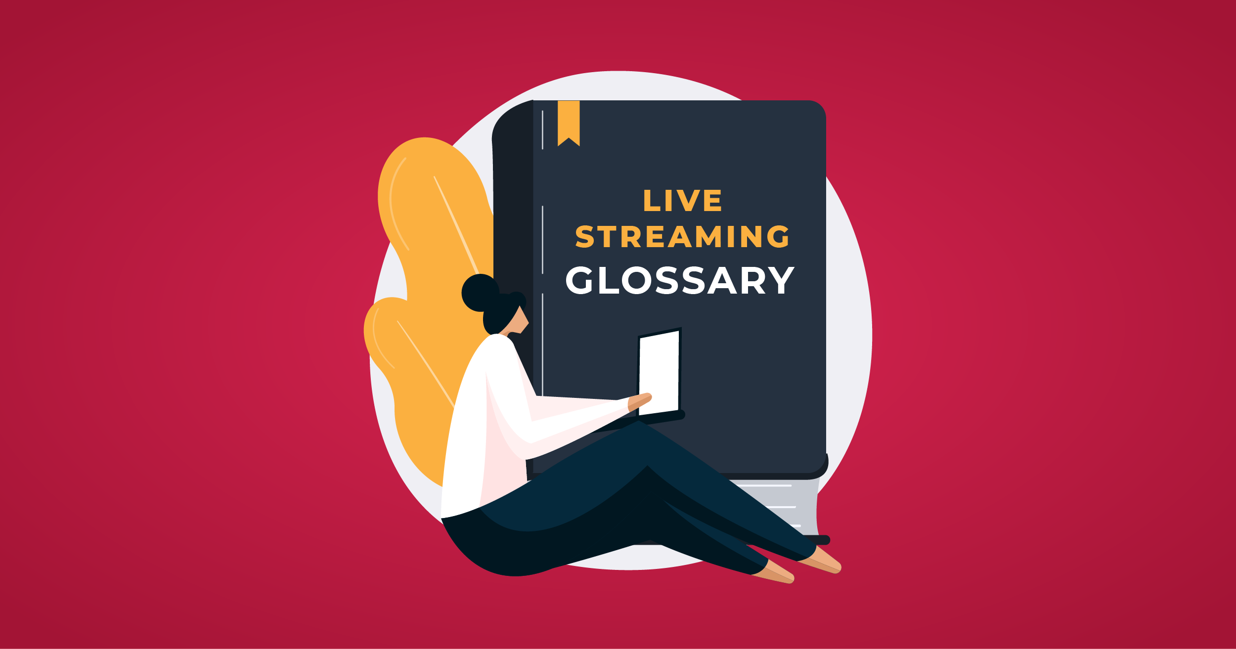 Live Streaming Glossary of Most Common Terms
